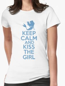 Keep Calm and Kiss The Girl Womens Fitted T-Shirt