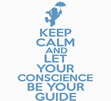 Keep Calm and Let Your Conscience Be Your Guide Unisex T-Shirt