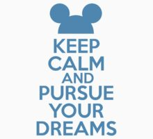 Keep Calm and Pursue Your Dreams 1 by RJ Balde