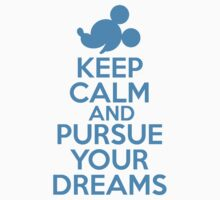 Keep Calm and Pursue Your Dreams 2 T-Shirt