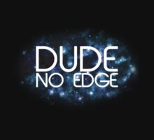 Dude! No Edge One Piece - Long Sleeve