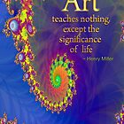 Art Teaches Nothing... by ArtistByDesign