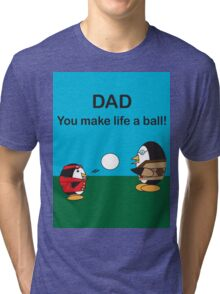 Waddles the Penguin Dad Makes Life A Ball Tri-blend T-Shirt
