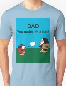Waddles the Penguin Dad Makes Life A Ball T-Shirt
