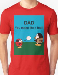 Waddles the Penguin Dad Makes Life A Ball Unisex T-Shirt