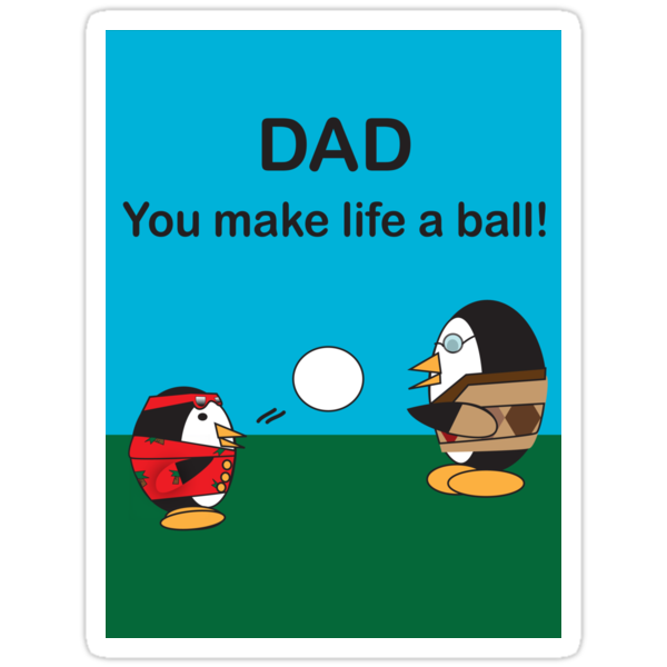 Waddles the Penguin Dad Makes Life A Ball by ValeriesGallery