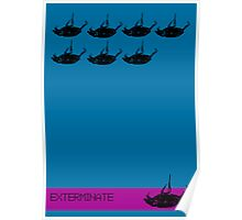 Exterminate poster blue Poster
