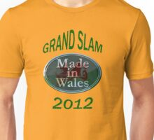 Wales Grand Slam 2012 (made in Wales) Unisex T-Shirt