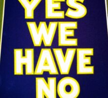 Yes We Have No Bananas Vintage Advertisement Sticker