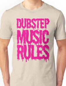 Dubstep Music Rules Unisex T-Shirt