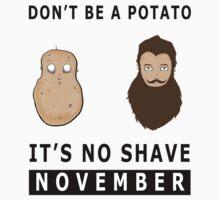 Don't Be A Potato Its No Shave November Kids Tee