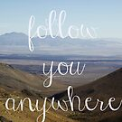 Follow You Anywhere by shawntking