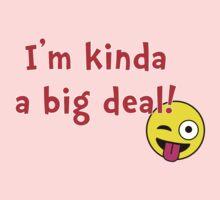 I'm Kinda a Big Deal One Piece - Short Sleeve