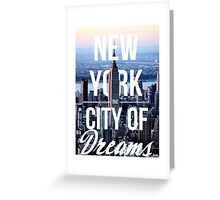 New York, The City Of Dreams Greeting Card