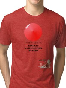 THE P.CHENG INSTANT SATISFACTION BUTTON Tri-blend T-Shirt