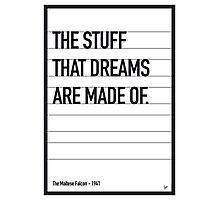 My Maltese Falcon Movie Quote poster Photographic Print