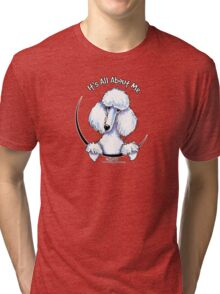 White Standard Poodle :: Its All About Me Tri-blend T-Shirt
