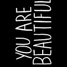 You Are Beautiful -- iPhone/iPod Case by Kari Sutyla