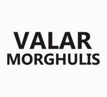 Valar Morghulis by CoExistance