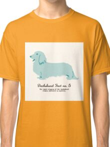 Dachshund Fact no. 5 Classic T-Shirt