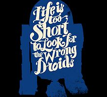 "Droid ""Life is too Short"" Series by zerobriant"