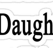 A Zebra Is My Daughter's Best Friend Sticker