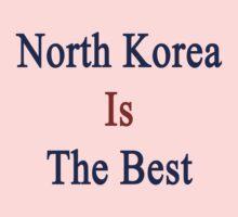 North Korea Is The Best Kids Tee