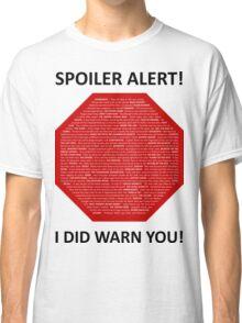 Spoiler Alert! Classic T-Shirt