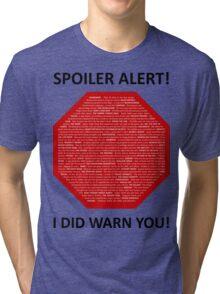 Spoiler Alert! Tri-blend T-Shirt