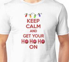 Keep Calm and Get Your Ho Ho Ho On Unisex T-Shirt