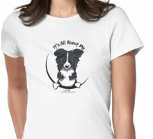 It's All About Me :: Border Collie Womens Fitted T-Shirt