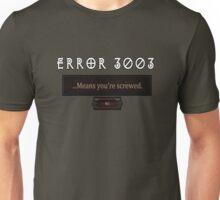 Error 3003 Unisex T-Shirt