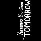 "Yesterday You Said ""Tomorrow"" by Kari Sutyla"