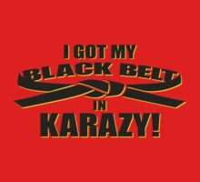 Black belt in KARAZY! Kids Tee