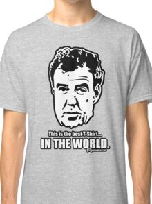 Jeremy Clarkson - IN THE WORLD. Classic T-Shirt