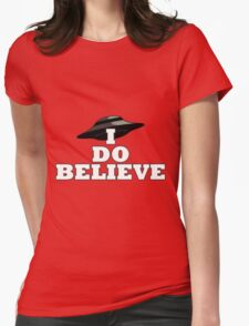 I Do Believe Womens Fitted T-Shirt