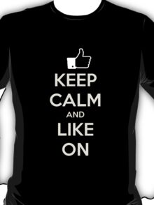 Keep calm and like on T-Shirt