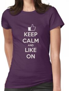 Keep calm and like on Womens Fitted T-Shirt