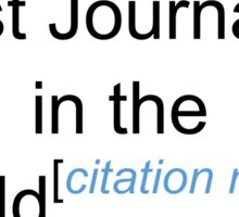 Best Journalist in the World - Citation Needed! Sticker