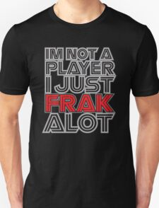 FRAK ALOT T-Shirt