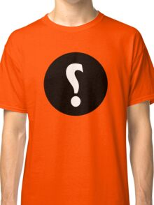 question everything Classic T-Shirt