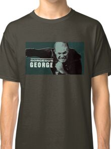 Gorgeous George Classic T-Shirt