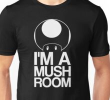 I'm a mushroom Unisex T-Shirt
