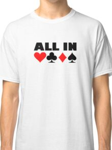 All in poker Classic T-Shirt