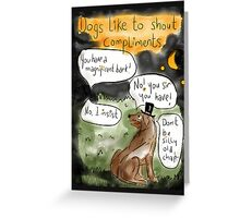 The truth about dogs.  Greeting Card
