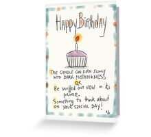 A slightly pessimistic birthday card. Greeting Card