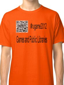 rugame2012 - Games and Public Libraries Classic T-Shirt