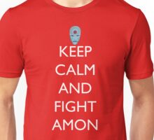 Keep Calm And Fight Amon Unisex T-Shirt