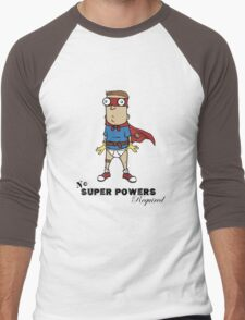 No Super Powers Required Men's Baseball ¾ T-Shirt