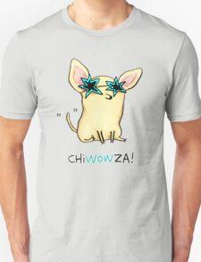 Chiwowza! T-Shirt